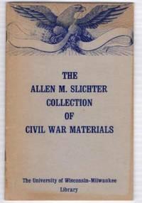 The Allen M. Slichter Collection of Civil War Materials