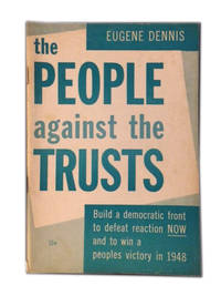 The people against the trusts. Build a democratic front to defeat reaction now and win a people's victory in 1948