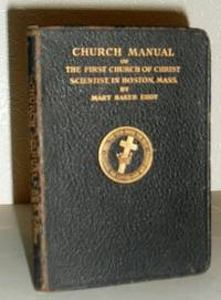 Church Manual of the First Church of Christ Scientist in Boston, Massachusetts - Manual of the Mother Church