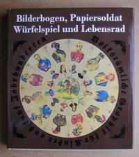 Bilderbogen, Papiersoldat Wurfelspiel Und Lebensrad. Volkstumliche Graphik Fur Kinder Aus Funf Jahrhunderten.