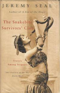 The Snakebite Survivors' Club : Travels among Serpents by  Jeremy Seal - Hardcover - 1999 - from Deez Books (SKU: 008987)