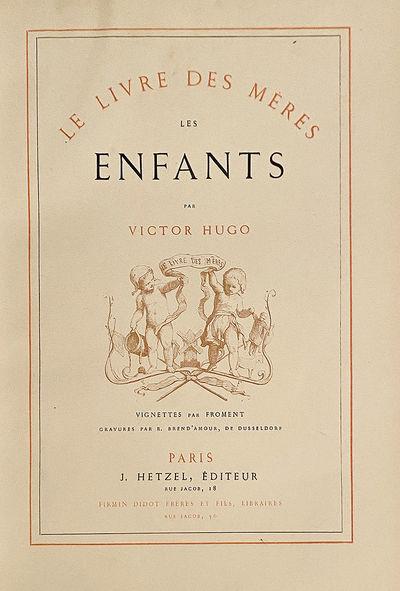 HUGO (Victor) Les Enfants. Le Livre des Mères Paris: J. Hetzel, . Illustrations and vignettes by Eu...