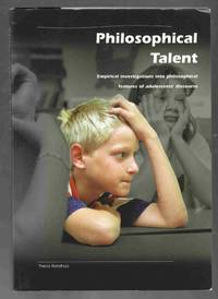 Philosophical Talent Empirical Investigations Into Philosphical Features  of Adolescents' Discourse