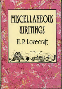 MISCELLANEOUS WRITINGS ... Edited by S. T. Joshi