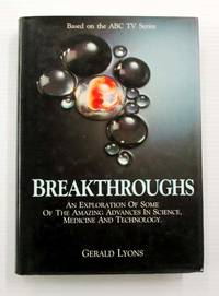 image of Breakthroughs: An exploration of some of the amazing advances in Science, Medicine and Technology