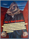 [Vintage World War II Poster:] THIS IS NAZI BRUTALITY ...