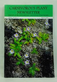 Carnivorous Plant Newsletter: Official Journal of the International Carnivorous Plant Society, Volume 29, Number 1 (March 2000)
