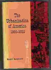 THE URBANIZATION OF AMERICA 1860-1915