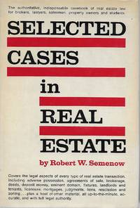 Selected Cases in Real Estate by  Robert W Semenow - Hardcover - Unstated - 1964 - from Charing Cross Road Booksellers (SKU: 980003268)