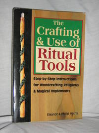 The Crafting & Use of Ritual Tools
