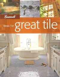 Ideas for Great Tile by Sunset Books by Josh Garskof - Paperback - 2006-06-01 2015-05-26 - from Chili Fiesta Books (SKU: 150526001)