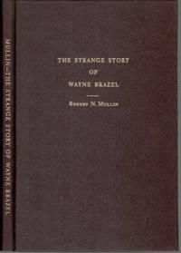 The Strange Story of Wayne Brazel