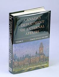 Canada's Department of External Affairs, Volume 2: Coming of Age, 1946-1968 (Canadian Public Administration Series)