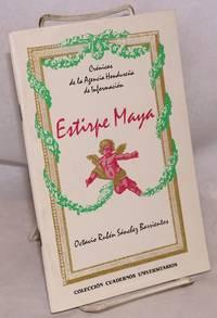 image of Estirpe maya: crónicas de la agencia hondureña de información; el renacer de una civilización