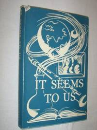 It Seems to Us : A Book of Thoughtful Opinions