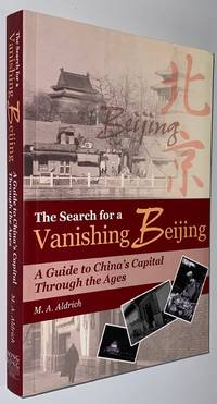 image of Search for a Vanishing Beijing: A Guide to China's Capital Through the Ages