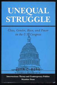 Unequal Struggle: Class, Gender, Race, and Power in the U.S. Congress