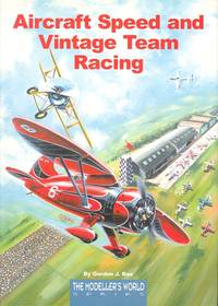 Aircraft Speed and Vintage Team Racing. (Modellers World Series)