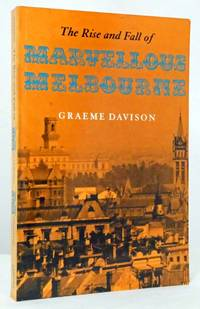 image of The Rise and Fall of Marvellous Melbourne