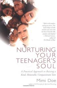 Nurturing Your Teenager's Soul: A Practical Approach to Raising a Kind  Honorable  Compassionate Teen