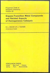 Organo-Transition Metal Compounds and Related Aspects of Homogeneous Catalysis. Pergamon Texts in Inorganic Chemistry Volume 23