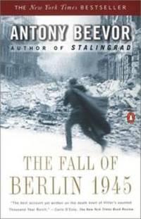 The Fall of Berlin 1945 by  Antony Beevor - Paperback - 2003-04-29 - from Brockett Designs and Biblio.com