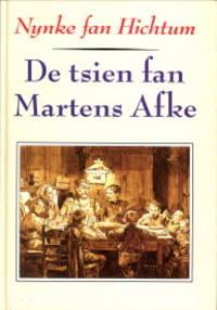De tsien fan Martens Afke. In skets ut it Fryske arbeiderslibben mei yllustraasjes fan Tseard Bottema