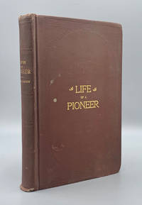 Life of a Pioneer: Being the Autobiography of James S. Brown