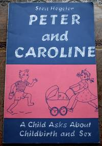 PETER AND CAROLINE A Child Asks About Childbirth And Sex
