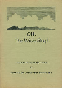 OH, THE WIDE SKY! : A Volume of Southwest Verse
