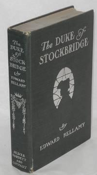 The Duke of Stockbridge; a romance of Shays' Rebellion