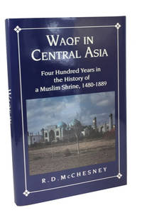 Waqf in Central Asia: Four Hundred Years in the History of a Muslim Shrine, 1480-1889
