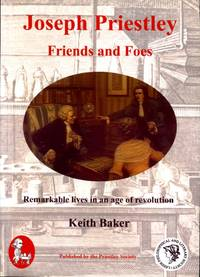 image of Joseph Priestley Friends and Foes: Remarkable Lives in an Age of Revolution