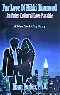 For Love of Nikki Diamond. An Inter-Cultural Love Parable.