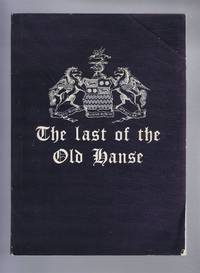 """The Last of the Old Hanse: The York Residence of the Company Adventurers of England; """"Church of England"""" Hamburg, A Monograph Commemorating the Centenary of the Laying of the Foundation Stone 16 June 1836"""