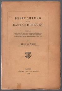 Befruchtung und bastardierung. Vortrag gehalten in Der 151 Jahresversammlung der Holländischen gesellschaft der wissenschaften zu Haarlen am 16. Mai 1903.