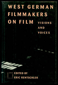 West German Filmmakers on Film: Visions and Voices