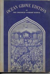 Ocean Grove Edition of The Cokesbury Worship Hymnal by  C.A. (ed) Bowen - Paperback - Signed - from Ridge Road Sight and Sound (SKU: 78422)