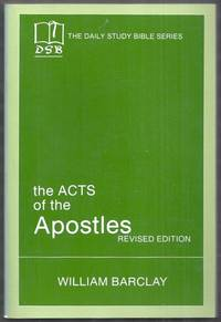 The Daily Study Bible Series. The Acts of the Apostles. Revised Edition