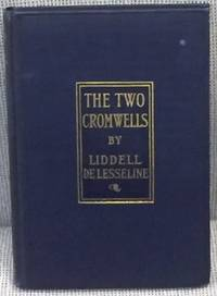 The Two Cromwells, a Tragedy in Three Acts by Liddell De Lesseline - First Edition - 1918 - from My Book Heaven (SKU: 022221)