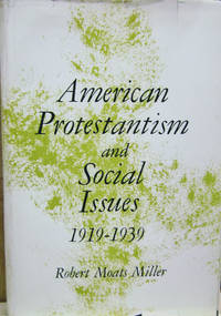 American Protestantism and Social Issues, 1919-1939