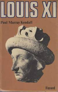 Louis XI by Murray Kendall - Paperback - 1976 - from davidlong68 and Biblio.com