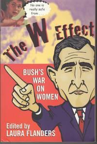 The W Effect. Bush's War on Women