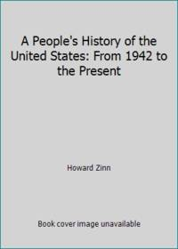 A People's History of the United States: From 1942 to the Present