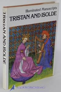 Illuminated Manuscripts: Tristan and Isolde by  Gabriel (text) BISE  - Hardcover  - 1978  - from Bluebird Books (SKU: 84765)