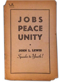 Jobs, Peace, Unity by Lewis, John L - [1940]