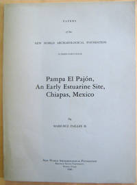 Pampa El Pajon, An Early Estuarine Site, Chiapas, Mexico: Papers of the New World Archaeological...