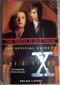 Truth Is Out There, The: The Official Guide to The X Files