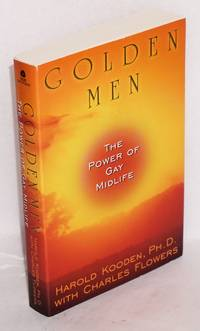 Golden Men: the power of gay midlife by  Harold & Charles Flowers Kooden - Paperback - 2000 - from Bolerium Books Inc., ABAA/ILAB and Biblio.co.uk