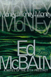 Money, Money, Money, A Novel of the 87th Precinct